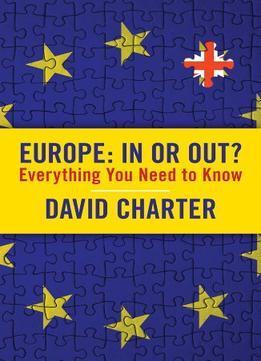 Download ebook Europe: In Or Out: Everything You Need To Know