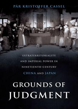 Download Grounds of Judgment(Oxford Studies in International History)