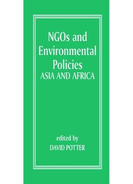 Download ebook Ngos & Environmental Policies: Asia & Africa