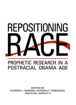 Download Repositioning Race: Prophetic Research In A Postracial Obama Age