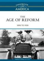 The Age Of Reform: 1890 To 1920