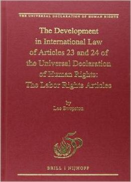 Download ebook The Development in International Law of Articles 23 & 24 of the Universal Declaration of Human Rights