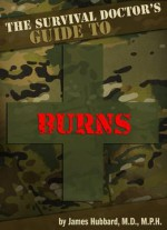 The Survival Doctor's Guide to Burns