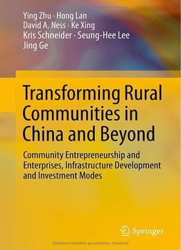 Download ebook Transforming Rural Communities in China & Beyond