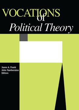 Download Vocations Of Political Theory