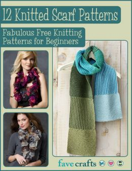 Download 12 Knitted Scarf Patterns: Fabulous Free Knitting Patterns for Beginners