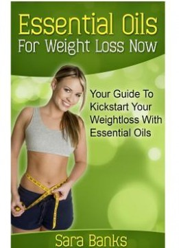 Download Essential Oils For Weight Loss: Your Guide To Kickstart Your Weight Loss With Essential Oils