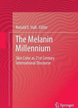 Download The Melanin Millennium: Skin Color As 21st Century International Discourse