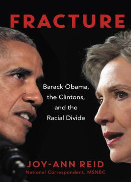 Download Fracture: Barack Obama, The Clintons, & The Racial Divide