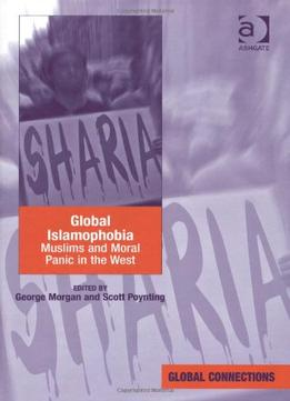 Download Global Islamophobia: Muslims & Moral Panic In The West