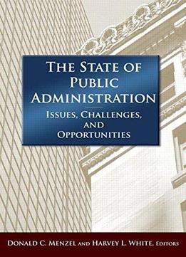The-State-Of-Public-Adminitsration-Issues-Challenges-And-Opportunities