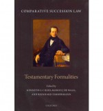 Comparative Succession Law: Volume I: Testamentary Formalities