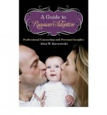 A Guide To Russian Adoption: Professional Counseling And Personal Insights