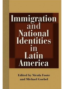 Download Immigration & National Identities In Latin America