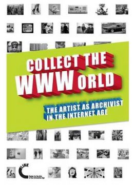 Download Collect The Wwworld. The Artist As Archivist In The Internet Age