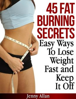 45-Fat-Burning-Secrets-Easy-Ways-To-Lose-Weight-Fast-and-Keep-It-Off-260x338