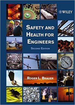 Download Safety & Health for Engineers, 2nd Edition