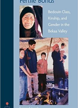Download Fertile Bonds: Bedouin Class, Kinship, & Gender In The Bekaa Valley