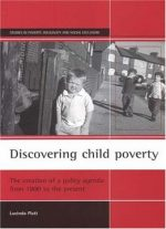 Discovering Child Poverty: The Creation Of A Policy Agenda From 1800 To The Present