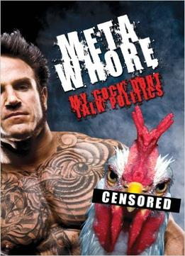 Download ebook Metawhore: My Cock Don't Talk Politics