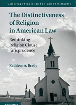 Download The Distinctiveness Of Religion In American Law: Rethinking Religion Clause Jurisprudence