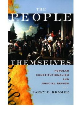 Download The People Themselves: Popular Constitutionalism & Judicial Review