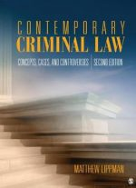 Contemporary Criminal Law: Concepts, Cases, And Controversies, Second Edition