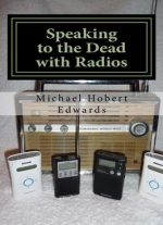 Speaking To The Dead With Radios