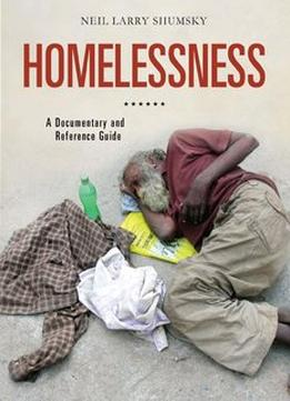 Download Homelessness: A Documentary & Reference Guide