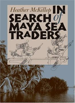 Download In Search Of Maya Sea Traders