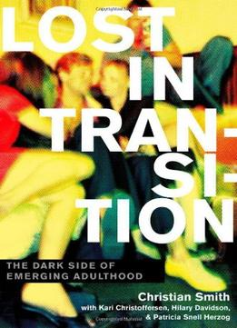 Download Lost In Transition: The Dark Side Of Emerging Adulthood