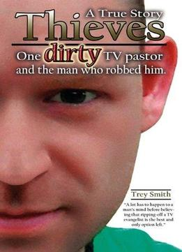 Download Thieves: One Dirty Tv Pastor & The Man Who Robbed Him