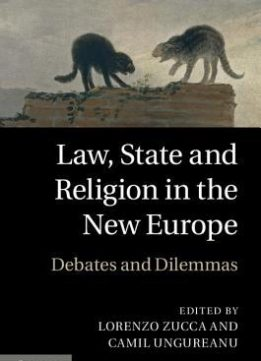 Download Law, State & Religion In The New Europe: Debates & Dilemmas