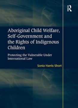 Download Aboriginal Child Welfare, Self-government & The Rights Of Indigenous Children