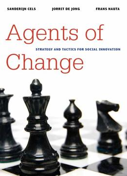 Download Agents Of Change: Strategy & Tactics For Social Innovation