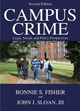 Download Campus Crime: Legal, Social, & Policy Perspectives, 2 Edition