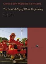 Chinese New Migrants In Suriname (AUP Dissertation Series)