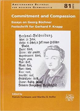 Download Commitment & Compassion: Essays On Georg Buchner. Festschrift For Gerhard P. Knapp