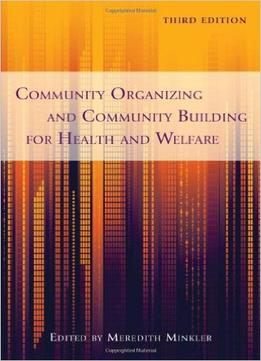 Download Community Organizing & Community Building For Health & Welfare, 3rd Edition