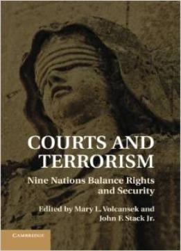 Download Courts & Terrorism: Nine Nations Balance Rights & Security