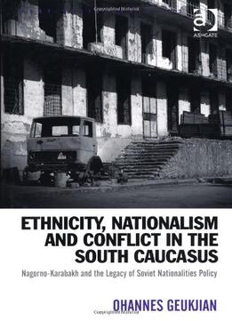 Download Ethnicity, Nationalism & Conflict In The South Caucasus