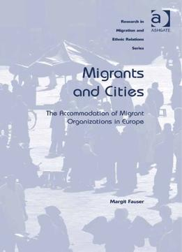 Download Migrants & Cities: The Accommodation Of Migrant Organizations In Europe
