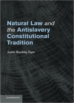 Download Natural Law & The Antislavery Constitutional Tradition