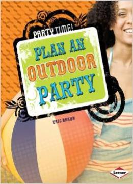 Download Plan An Outdoor Party (party Time!)
