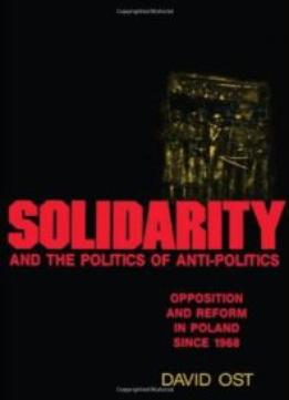 Download Solidarity & The Politics Of Anti-politics