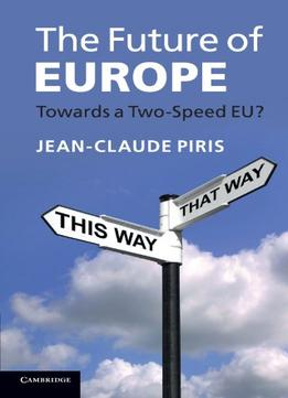 Download The Future Of Europe: Towards A Two-speed Eu?