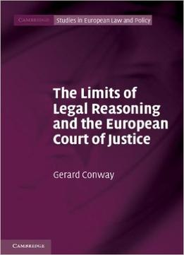 Download The Limits Of Legal Reasoning & The European Court Of Justice