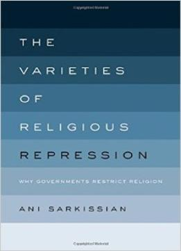 Download The Varieties Of Religious Repression: Why Governments Restrict Religion