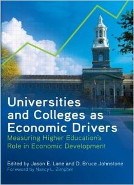 Download Universities & Colleges As Economic Drivers: Measuring Higher Education's Role In Economic Development