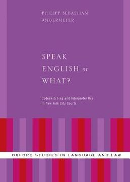 Download Speak English Or What?: Codeswitching & Interpreter Use In New York City Courts